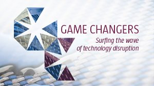 Game Changers - Surfing the Wave of Technology Disruption