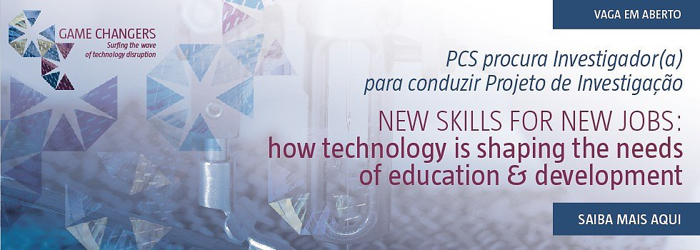 "Projeto de Investigação: ""New Skills for New Jobs: How technology is shaping the needs of education & development"""